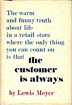 The customer is always by Lewis Meyer