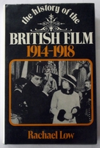 History of the British Film 1914-1918 by…