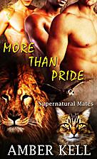 More Than Pride (Supernatural Mates Book 6)…