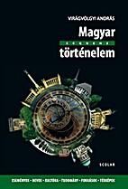 Magyar történelem (Sequens) by András…