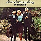 In the Wind by Paul &. Mary Peter