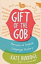 Gift of the gob : morsels of english…