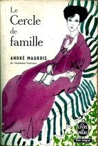 Le cercle de famille by André Maurois