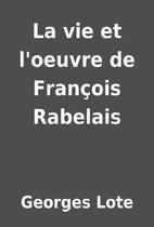 La vie et l'oeuvre de François…