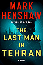 The Last Man in Tehran: A Novel [Red Cell…