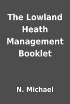 The Lowland Heath Management Booklet by N.…