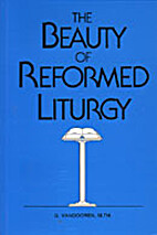 The Beauty of Reformed Liturgy by G.…