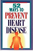 52 Ways to Prevent Heart Disease by Terry T.…