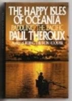 The happy isles of Oceania : paddling the…