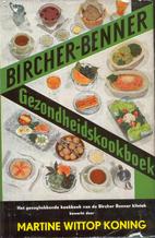 Bircher Benner kookboek : het nieuwe…