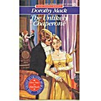 The Unlikely Chaperone by Dorothy Mack