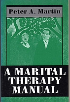 A marital therapy manual by Peter A. Martin