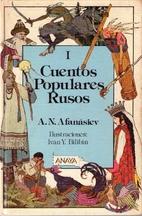 Cuentos populares rusos I by Alexander…