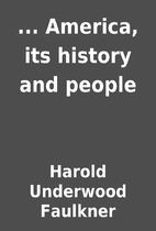 ... America, its history and people by…