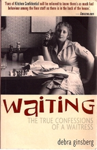 Waiting : the True Confessions of a Waitress…
