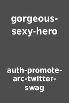 gorgeous-sexy-hero by…