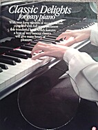 Classic Delights for Easy Piano with Cd…