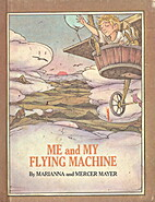 Me and My Flying Machine by Marianna Mayer