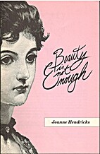 Beauty is not Enough by Jeanne Hendricks