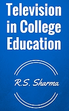 Television in College Education by R. S.…