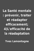 La Santé mentale : prévenir, traiter et…