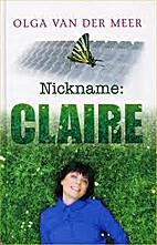 Nickname Claire by Olga van der Meer