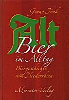 Altbier im Alltag. Biergeschichte vom…