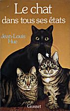 Le chat dans tous ses états by Jean-Louis…