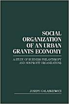 Social organization of an urban grants…