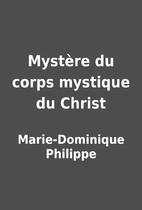 Mystère du corps mystique du Christ…