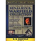 Benjamin B. Warfield Collection by B. B.…