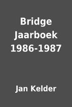 Bridge Jaarboek 1986-1987 by Jan Kelder