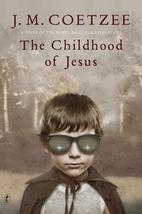 The childhood of Jesus by J. M. Coetzee
