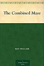 The Combined Maze by May Sinclair