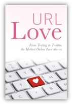 URL Love: From Texting to Twitter, the…