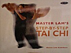 Master Lam's Step-by-Step Tai Chi by…