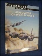 Mosquitos of World War 2 (Men & Legends) by…
