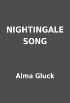 NIGHTINGALE SONG by Alma Gluck