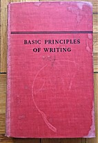 Basic Principles of Writing by William Otto…