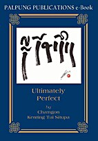 Ultimately Perfect by Tai Situ Rinpoche