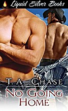 No Going Home by T.A. Chase