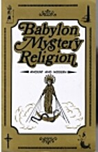 Babylon Mystery Religion: Ancient & Modern…