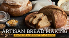 Artisan Bread Making: Ancient & Sprouted…