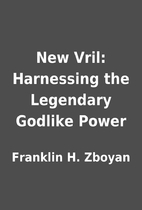 New Vril: Harnessing the Legendary Godlike…