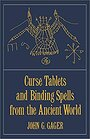 Curse Tablets and Binding Spells from the Ancient World - John G. Gager