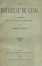 Le Bourreau de Gand, sa mission, ses…