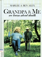 Grandpa and Me: We Learn About Death by…