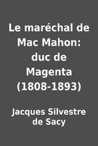 Le maréchal de Mac Mahon: duc de…