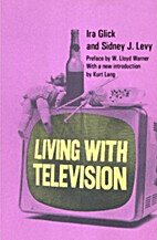 Living With Television by S. J. Glick