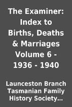 The Examiner: Index to Births, Deaths &…